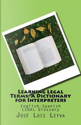 Learning Legal Terms by José Luis Leyva