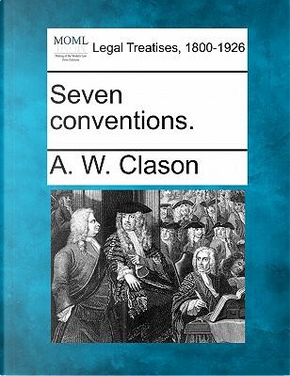 Seven Conventions. by A W Clason