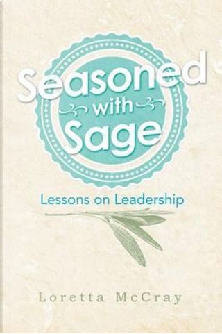 Seasoned With Sage by Loretta Mccray