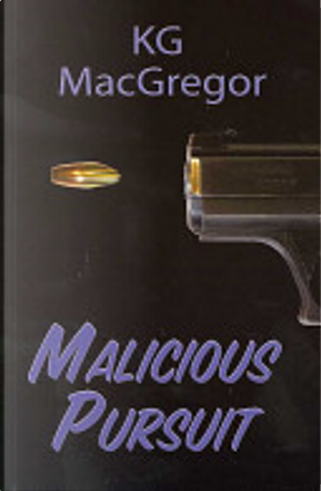 Malicious Pursuit by K. G. MacGregor