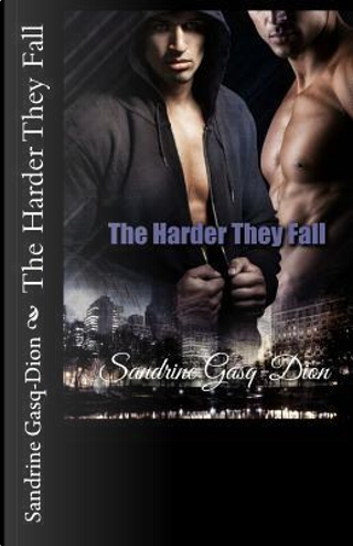 The Harder They Fall by Sandrine Gasq-Dion