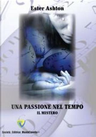 Una passione nel tempo by Ester Ashton