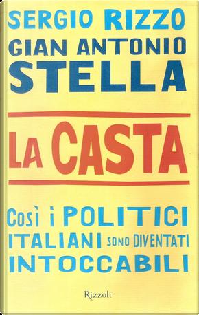 La casta by Sergio Rizzo, Gian Antonio Stella