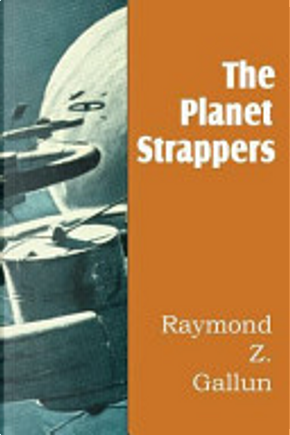 The Planet Strappers by Raymond Z. Gallun