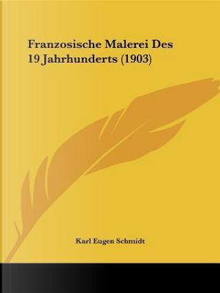 Franzosische Malerei Des 19 Jahrhunderts (1903) by Karl Eugen Schmidt