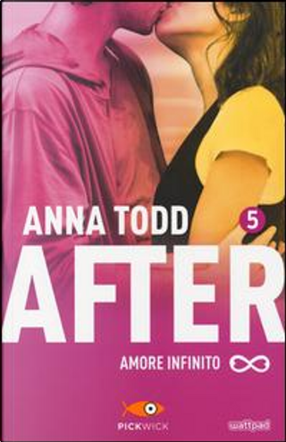 Amore infinito. After by Anna Todd