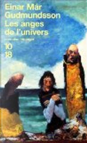 Les anges de l'univers by Einar Már Guðmundsson