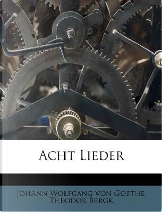 Acht Lieder by Theodor Bergk