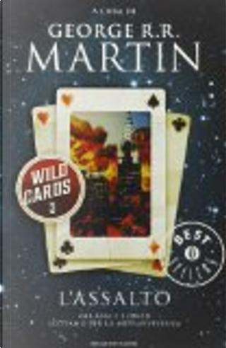 Wild Cards 3: L'assalto by Edward Bryant, George R.R. Martin, John J. Miller, Leanne C. Harper, Lewis Shiner, Melinda M. Snodgrass, Walton Simons