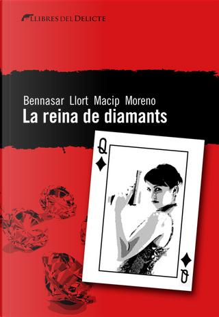 La reina de diamants by Lluís Llort, Marc Moreno, Salvador Macip, Sebastià Bennasar