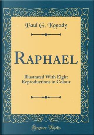 Raphael by Paul G. Konody