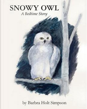 Snowy Owl by Barbra Holt Simpson