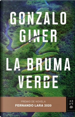 La bruma verde by Gonzalo Giner