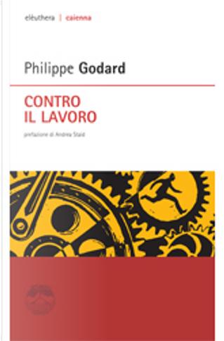 Contro il lavoro by Philippe Godard