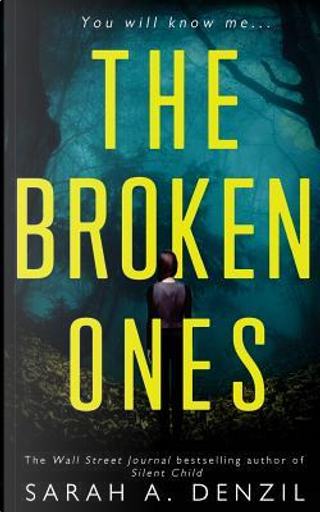 The Broken Ones by Sarah A. Denzil