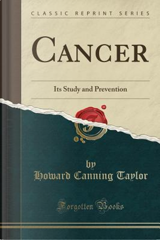 Cancer by Howard Canning Taylor