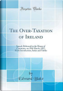The Over-Taxation of Ireland by Edward Blake
