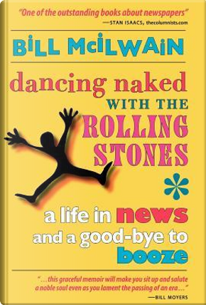 Dancing Naked with the Rolling Stones by Bill McIlwain