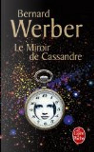 Le Miroir de Cassandre by Bernard Werber