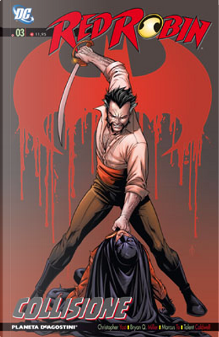 Red Robin n. 03 by Bryan Q. Miller, Chris Yost, Marcus To, Talent Caldwell