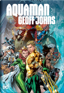Aquaman by Geoff Johns Omnibus by Geoff Johns, Tony Bedard