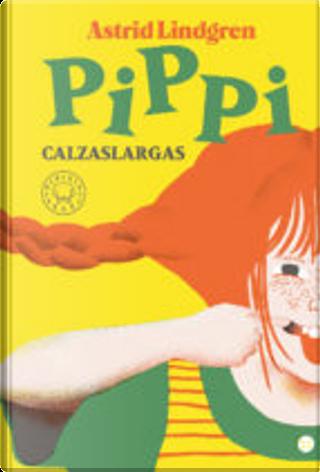 Pippi Calzaslargas by Astrid Lindgren