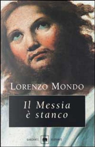 Il Messia è stanco by Lorenzo Mondo
