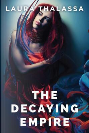 The Decaying Empire by Laura Thalassa