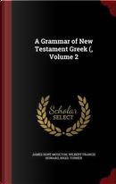 A Grammar of New Testament Greek (; Volume 2 by James Hope Moulton