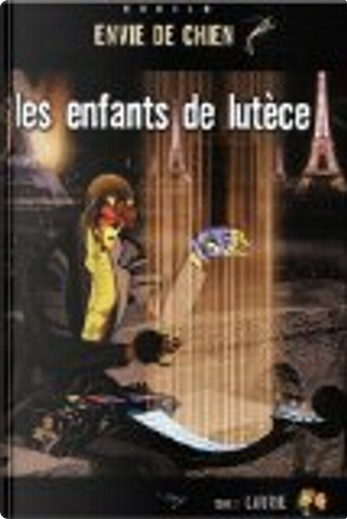 Les enfants de Lutèce, Tome 1 by Bettina Sand, Silvio Cadelo