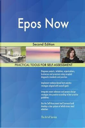 Epos Now Second Edition by Gerardus Blokdyk