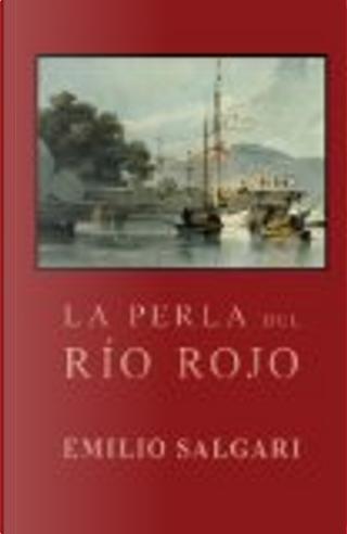 La Perla Del Río Rojo by Emilio Salgari