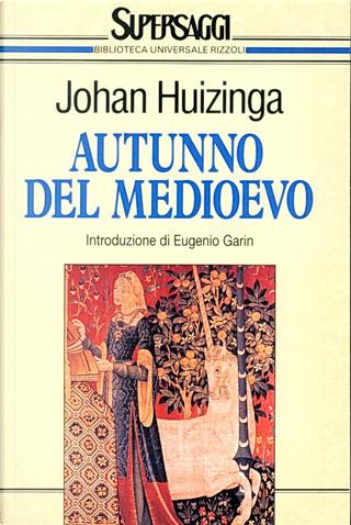 Autunno del medioevo by Johan Huizinga
