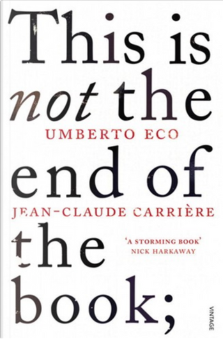 This is Not the End of the Book by Jean-Claude Carriere, Umberto Eco