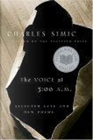The Voice at 3:00 A.M. by Charles Simic