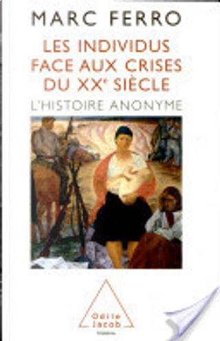 Les individus face aux crises du XXe siècle by Marc Ferro