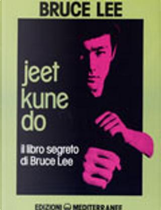 Jeet Kune Do by Bruce Lee