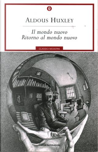 Il mondo nuovo - Ritorno al mondo nuovo by Aldous Huxley