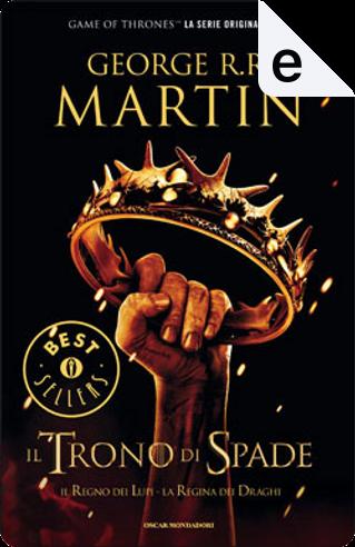 Il trono di spade. Libro secondo delle Cronache del ghiaccio e del fuoco by George R.R. Martin