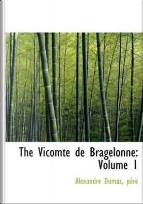 The Vicomte de Bragelonne by  Pere Alexandre Dumas