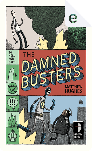 The Damned Busters by Matthew Hughes