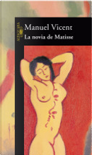La novia de Matisse by Manuel Vicent