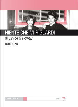 Niente che mi riguardi by Janice Galloway