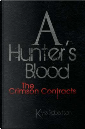 A Hunter's Blood by Kyle Robertson