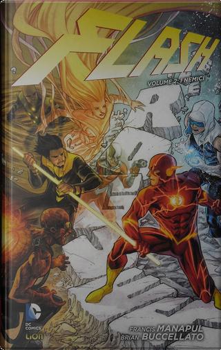 Flash Vol. 2: I Nemici by Brian Buccellato, Francis Manapul