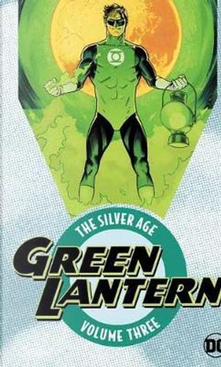 Green Lantern the Silver Age 3 by Gardner F. Fox