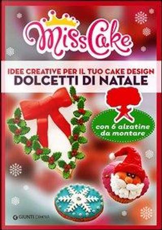 Miss Cake. Dolcetti di Natale by Eleonora Giuffrida