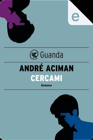 Cercami by André Aciman