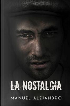 La nostalgia by Manuel Alejandro Villarroel Cerda