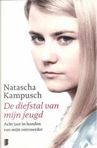 Diefstal van mijn jeugd / druk 6 by Natascha Kampusch
